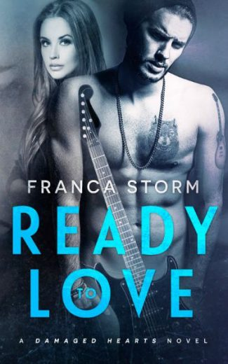 Release Day Blitz & Giveaway: Ready to Love (Damaged Hearts #1) by Franca Storm