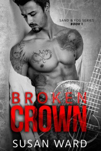 Cover Reveal: Broken Crown (Sand & Fog #1) by Susan Ward