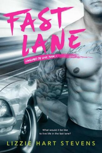 Cover Reveal & Giveaway: Fast Lane (Consumed by Love #1) by Lizzie Hart Stevens