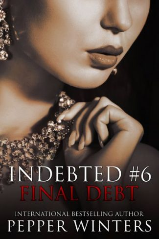 Cover Reveal: Final Debt (Indebted, #6)  by Pepper Winters