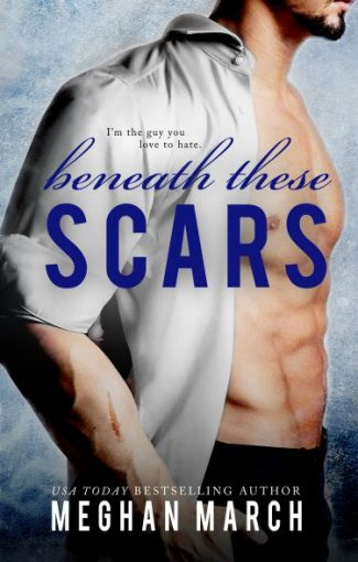 Cover Reveal: Beneath These Scars (Beneath #4) by Meghan March