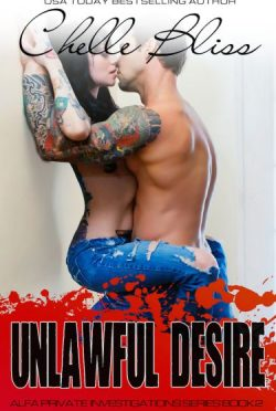 Cover Reveal: Unlawful Desire (ALFA Private Investigations #2) by Chelle Bliss