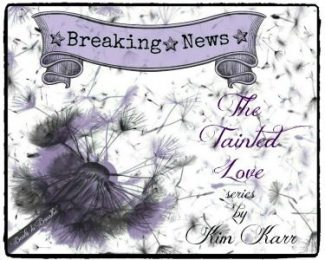 Special Announcement: The Tainted Love series by Kim Karr