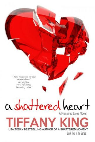 Release Day Blitz: A Shattered Heart (Fractured Lives #2) by Tiffany King