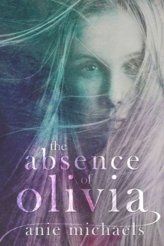 Pre-Release Blitz: The Absence of Olivia by Anie Michaels