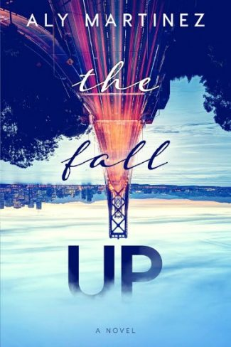 Cover Reveal: The Fall Up by Aly Martinez