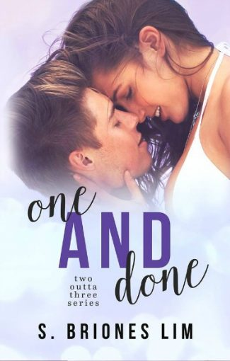 Cover Reveal: One and Done (Two Outta Three #2) by S. Briones Lim