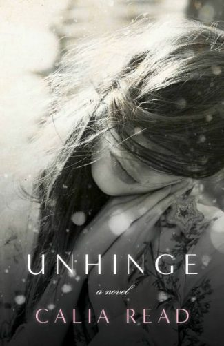 Cover Reveal: Unhinge by Calia Read