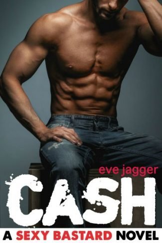 Cover Reveal & Giveaway: Cash (Sexy Bastard #2) by Eve Jagger