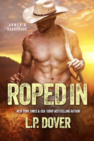 Cover Reveal & Giveaway: Roped In (Armed & Dangerous #2) by L.P. Dover
