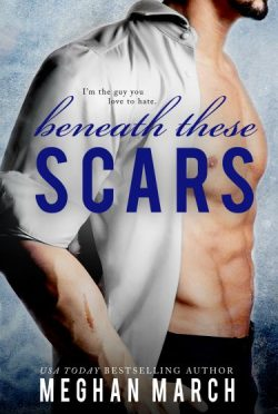 Release Day Blitz & Giveaway: Beneath These Scars (Beneath #4) by Meghan March