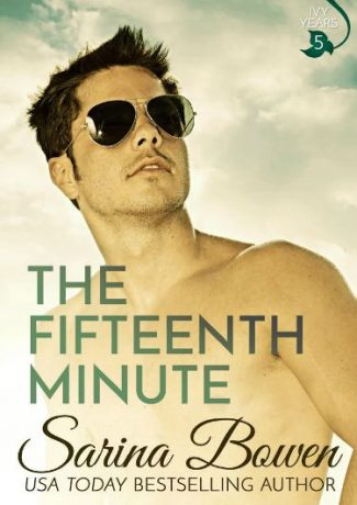 Cover Reveal: The Fifteenth Minute (The Ivy Years #5) by Sarina Bowen