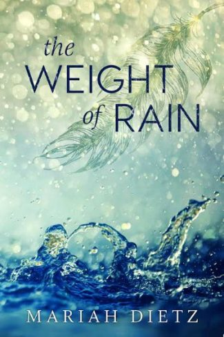 Cover Reveal: The Weight of Rain by Mariah Dietz