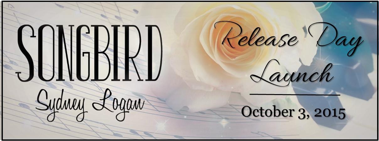 Sydney Logan Songbird Release Day Banner