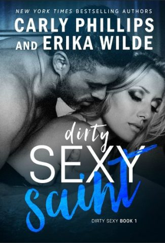 Cover Reveal: Dirty Sexy Saint (Dirty Sexy #1) by Carly Phillips & Erika Wilde