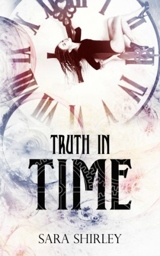 Cover Reveal & Giveaway: Truth In Time by Sara Shirley