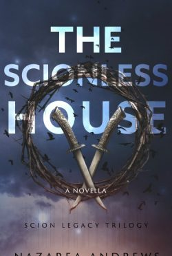 Release Day Blitz & Giveaway: The Scionless House (The Scion Legacy 0.5) by Nazarea Andrews