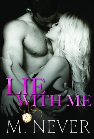 Cover Reveal & Giveaway: Lie with Me (Decadence After Dark #3.5) by M. Never