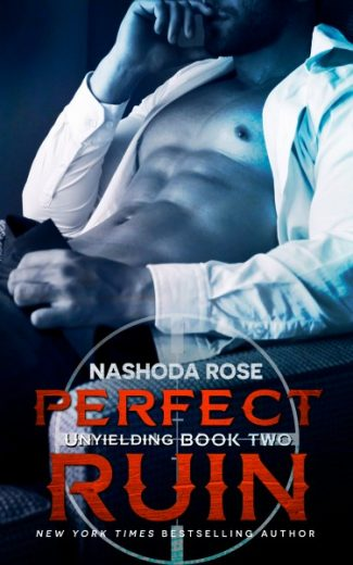 Cover Reveal: Perfect Ruin (Unyielding #2) by Nashoda Rose