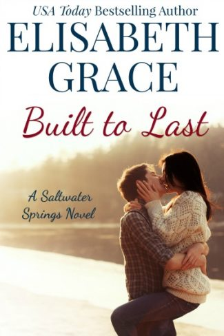 Cover Reveal & Giveaway: Built To Last (Saltwater Springs #1) by Elisabeth Grace