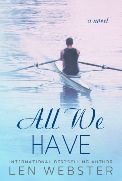 Cover Reveal: All We Have (Thirty-Eight #4) by Len Webster