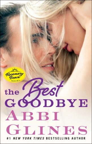 Cover Reveal: The Best Goodbye (Rosemary Beach #13) by Abbi Glines