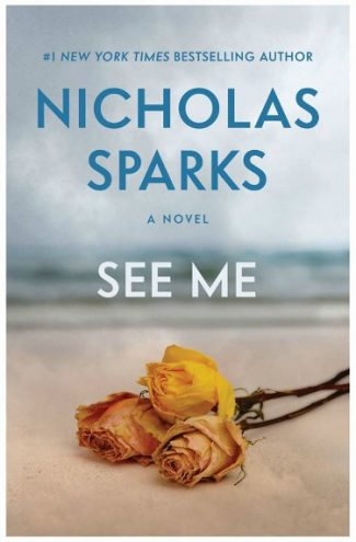 Excerpt Reveal & Giveaway: See Me by Nicholas Sparks