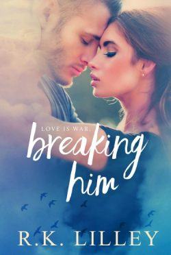 Release Day Blitz: Breaking Him (Dante & Scarlett #1) by R.K. Lilley