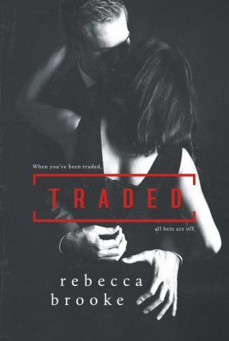 Cover Reveal: Traded by Rebecca Brooke