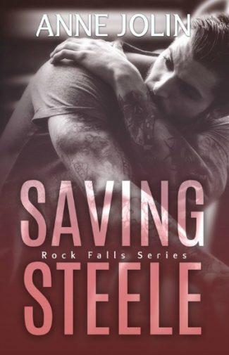 Cover Reveal: Saving Steele (Rock Falls #5) by Anne Jolin
