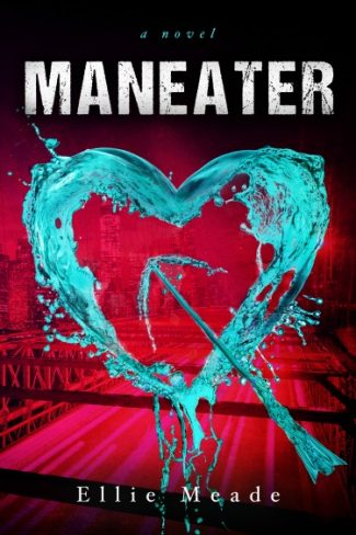 Cover Reveal: Maneater by Ellie Meade