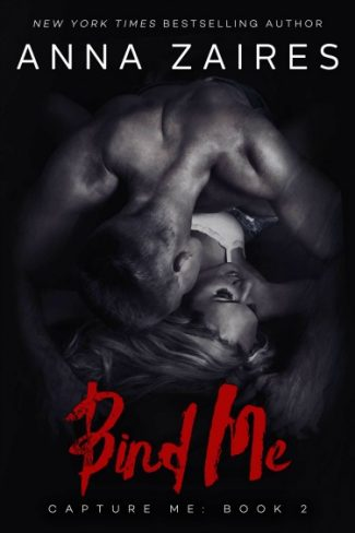 Cover Reveal: Bind Me (Capture Me #2) by Anna Zaires