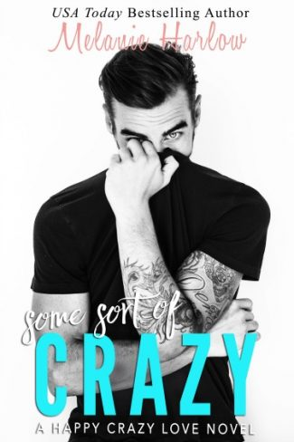 Cover Reveal & Giveaway: Some Sort of Crazy (Happy Crazy Love #2) by Melanie Harlow