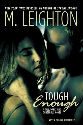 Release Day Blitz: Tough Enough (Tall, Dark, and Dangerous #2) by M. Leighton