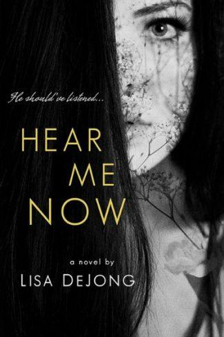 Cover Reveal: Hear Me Now by Lisa De Jong