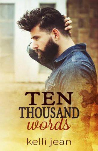 Cover Reveal: Ten Thousand Words (Ten Thousand #1) by Kelli Jean