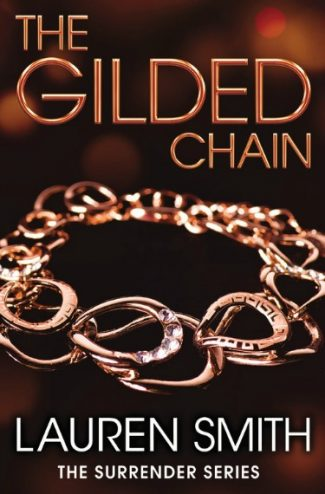 Release Day Blitz: The Gilded Chain (Surrender #3) by Lauren Smith