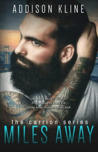 Release Day Blitz: Miles Away (Carrion #1) by Addison Kline