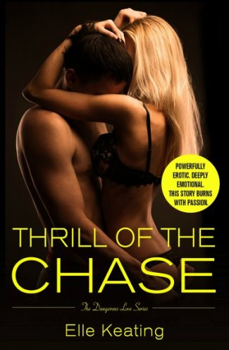 Release Day Blitz: Thrill of the Chase (Dangerous Love #1) by Elle Keating