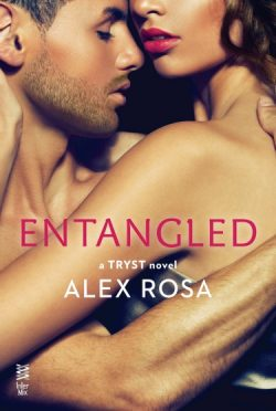 Cover Reveal & Giveaway: Entangled (Tryst #2) by Alex Rosa