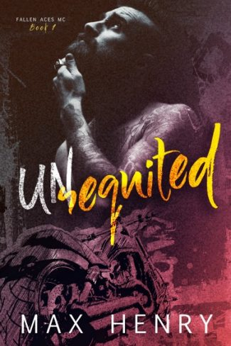 Cover Reveal: Unrequited (Fallen Aces MC #1) by Max Henry