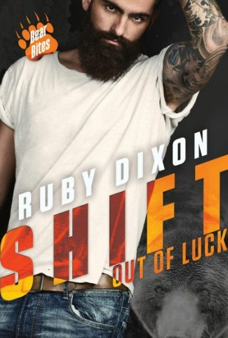 Cover Reveal: Shift Out of Luck (Bear Bites #1) by Ruby Dixon