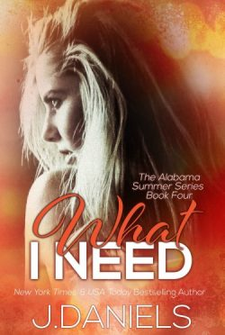 Cover Reveal: What I Need (Alabama Summer #4) by J Daniels