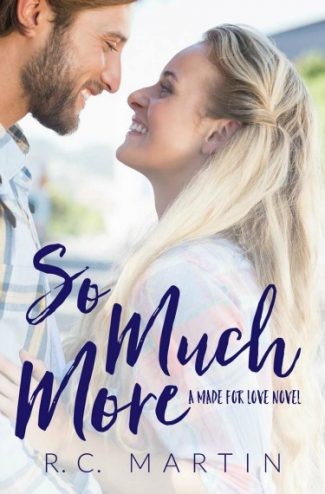 Release Day Blitz & Giveaway: So Much More (Made for Love, #3) by R.C. Martin