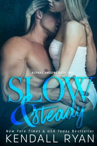 Cover Reveal: Slow & Steady (Alphas Undone #2) by Kendall Ryan