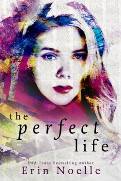Cover Reveal & Giveaway: The Perfect Life by Erin Noelle