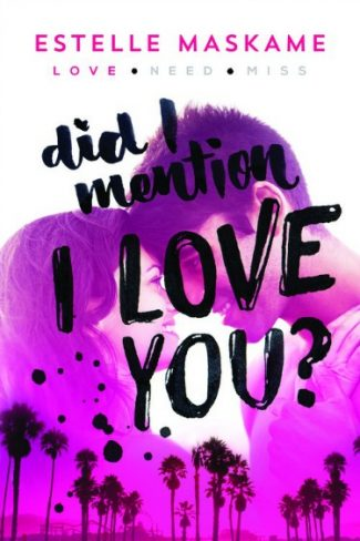 Release Day Blitz & Giveaway: Did I Mention I Love You? (The DIMILY Trilogy #1) by Estelle Maskame