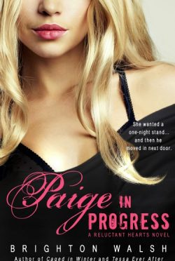 Release Day Blitz: Paige in Progress (Reluctant Hearts #3) by Brighton Walsh
