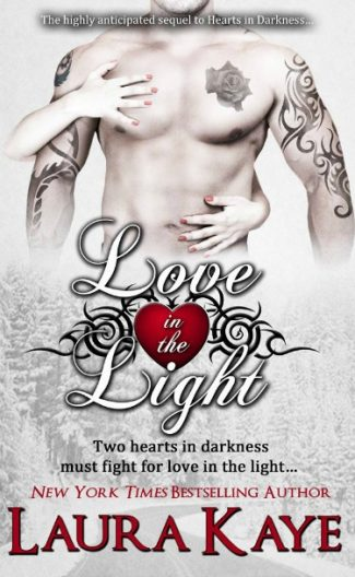 Release Day Review + Giveaway: Love in the Light (Hearts in Darkness #2) by Laura Kaye