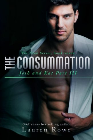 Excerpt Reveal: The Consummation (The Club #7) by Lauren Rowe
